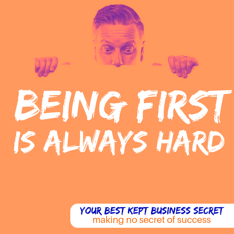 Being first is always hard in business, Business Coaching by Marc Ford in Leicestershire